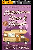 Motorhomes, Maps, & Murder: A Camper and Criminals Cozy Mystery Series (A Camper & Criminals Cozy Mystery Book 5)