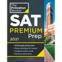 Princeton Review SAT Premium Prep, 2021: 8 Practice Tests + Review and Techniques + Online Tools