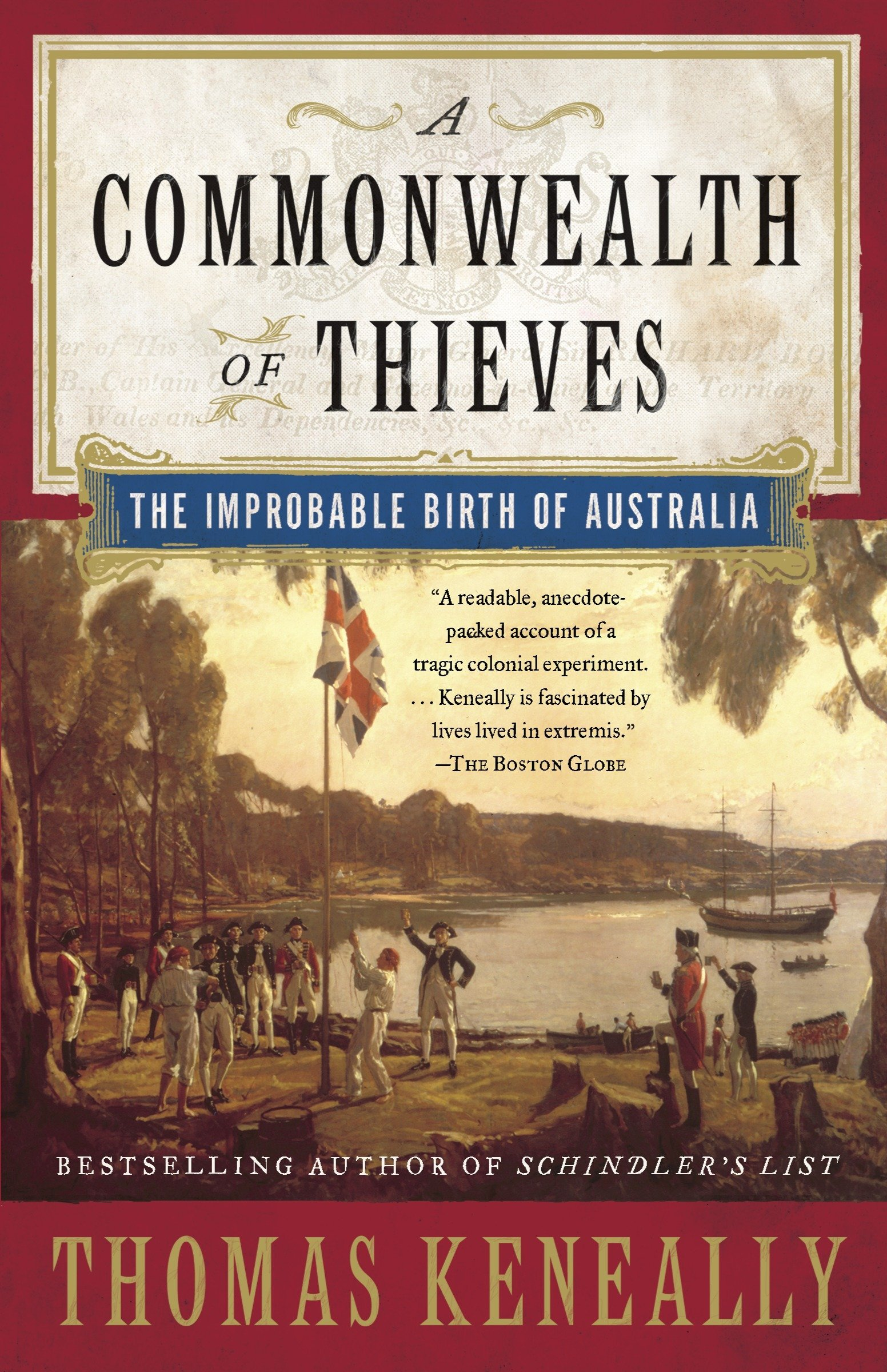 A Commonwealth of Thieves: The Improbable Birth of Australia, Keneally, Thomas
