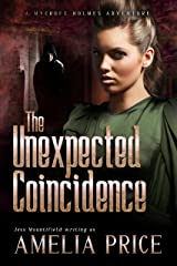 The Unexpected Coincidence (Mycroft Holmes Adventures Book 2) Kindle Edition