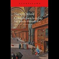 Clásicos para la vida: Una pequeña biblioteca ideal (El Acantilado nº 356)