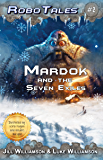 Mardok and the Seven Exiles (RoboTales Book 2)