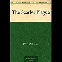 The Scarlet Plague (免费公版书) (English Edition)