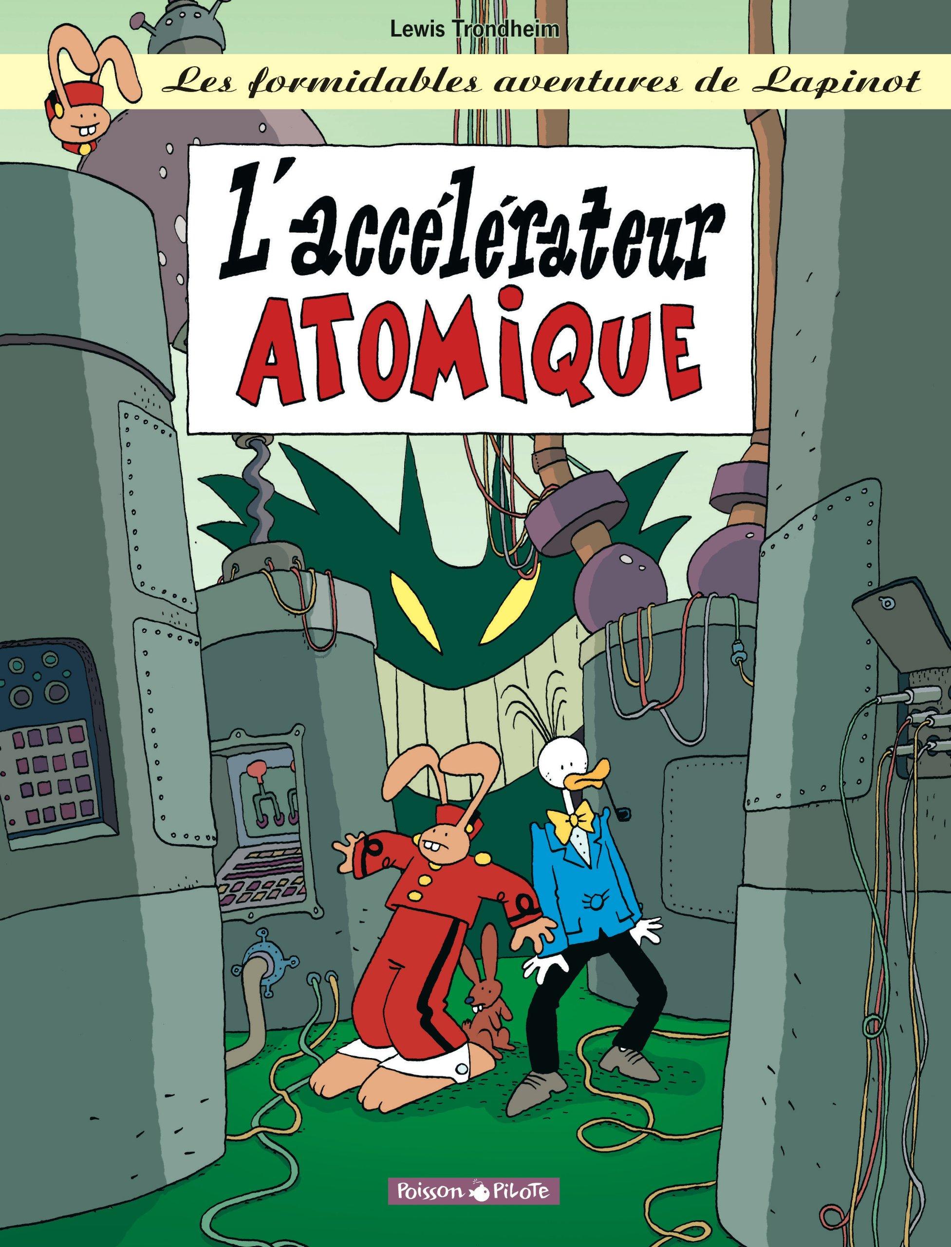 Les Formidables Aventures de Lapinot, tome 9 : L'Accélérateur atomique Album – 18 janvier 2003 Lewis Trondheim Dargaud 2205054066 Humour