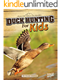 Duck Hunting for Kids (Into the Great Outdoors)