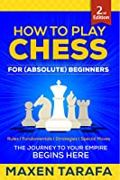 Chess: How To Play Chess For (Absolute)