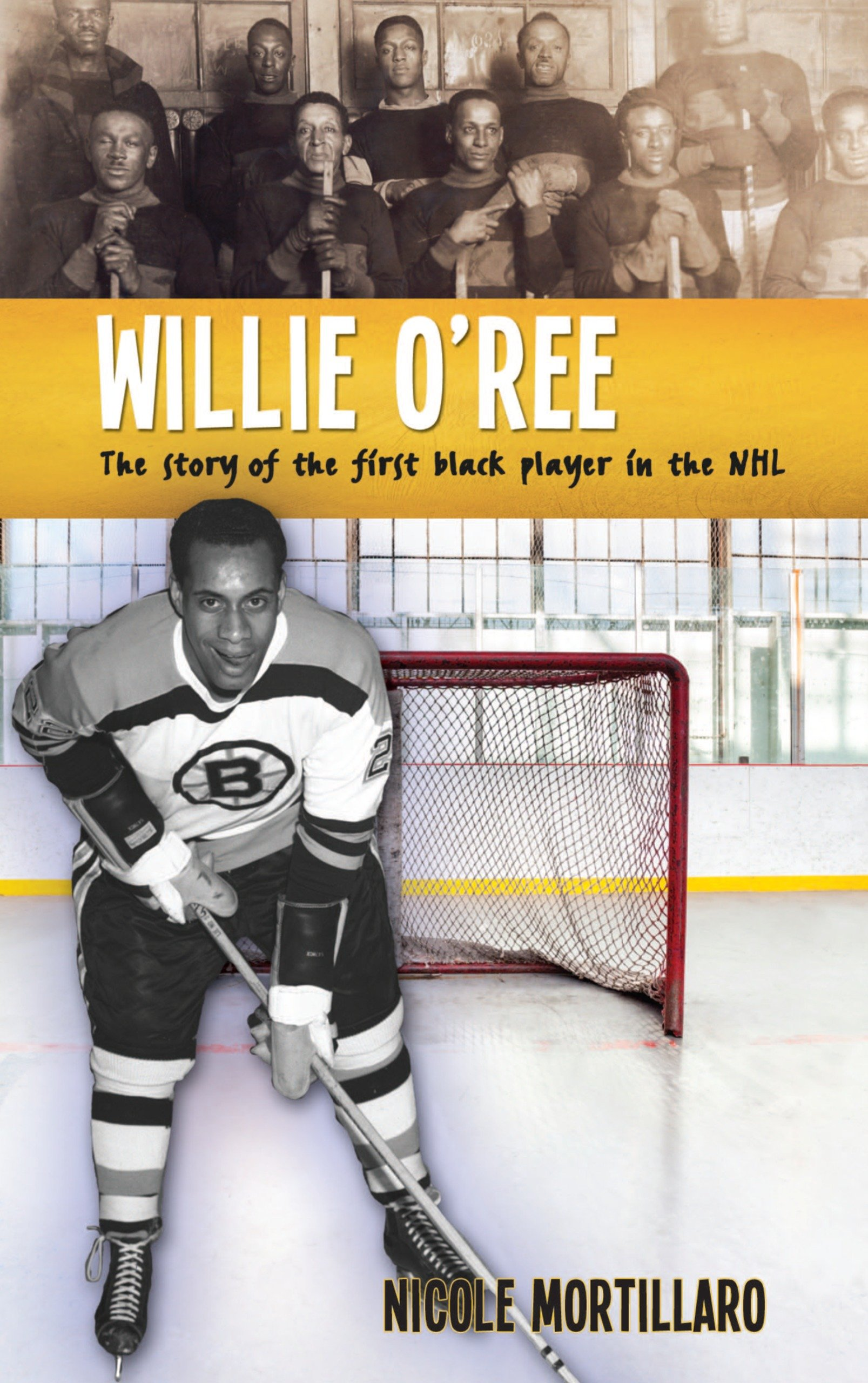 Willie O'Ree: The Story of the First Black Player in the NHL (Lorimer Recordbooks)