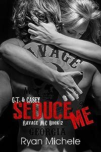 Seduce Me (Ravage MC #2)