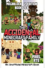 The Accidental Minecraft Family: MegaBlock 2 Edition (Books 5-8) (The Accidental Minecraft Family Megablock) Kindle Edition