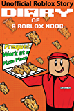 Diary of a Roblox Noob: Work at a Pizza Place (Roblox Noob Diaries Book 0)