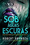 Sob águas escuras (Portuguese Edition)