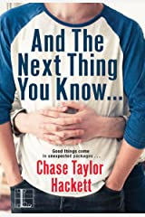 And the next Thing You Know . . . (Why You? Book 2) Kindle Edition