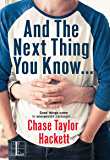And the next Thing You Know . . . (Why You? Book 2)