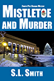 Mistletoe and Murder: The Fourth Pete Culnane Mystery (Pete Culnane Mysteries Book 4)