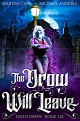 The Drow Will Leave (Goth Drow Book 6) Kindle Edition