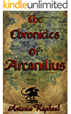 The Chronicles Of Arcanilius: The Origin Stories