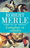 FORTUNE DE FRANCE T.12 : COMPLOTS ET CABALES