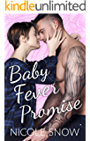 Baby Fever Promise: A Billionaire Second Chance Romance