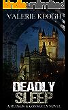 DEADLY SLEEP (A Hudson and Connolly novel Book 1)