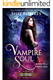 Vampire Soul: A Heartblaze Novel (Emma's Saga Book 1) (English Edition)