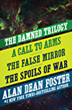 The Damned Trilogy: A Call to Arms, The False Mirror, and The Spoils of War