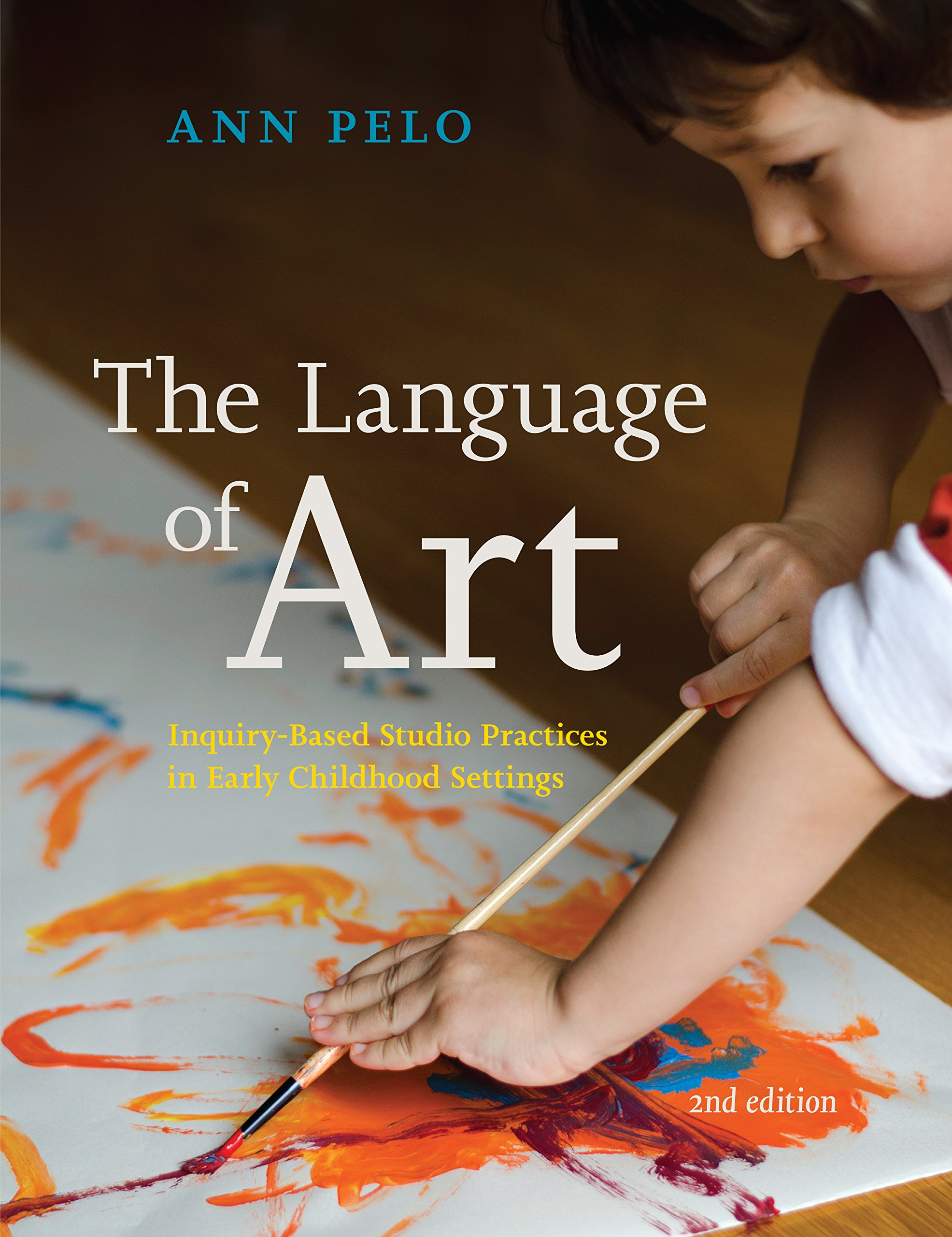 The Language of Art: Inquiry-Based Studio Practices in Early Childhood Settings by Redleaf Press
