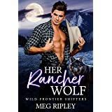 Her Rancher Wolf (Shifter Nation: Wild Frontier Shifters)