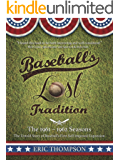 Baseball's LOST Tradition - The 1961 - 1962 Season: The Untold Story of Baseball's First Self-imposed Expansion