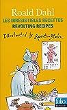 Les irrésistibles recettes/Revolting Recipes