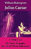 Julius Caesar (The Unabridged Play) + The Classic Biography: The Life of William Shakespeare