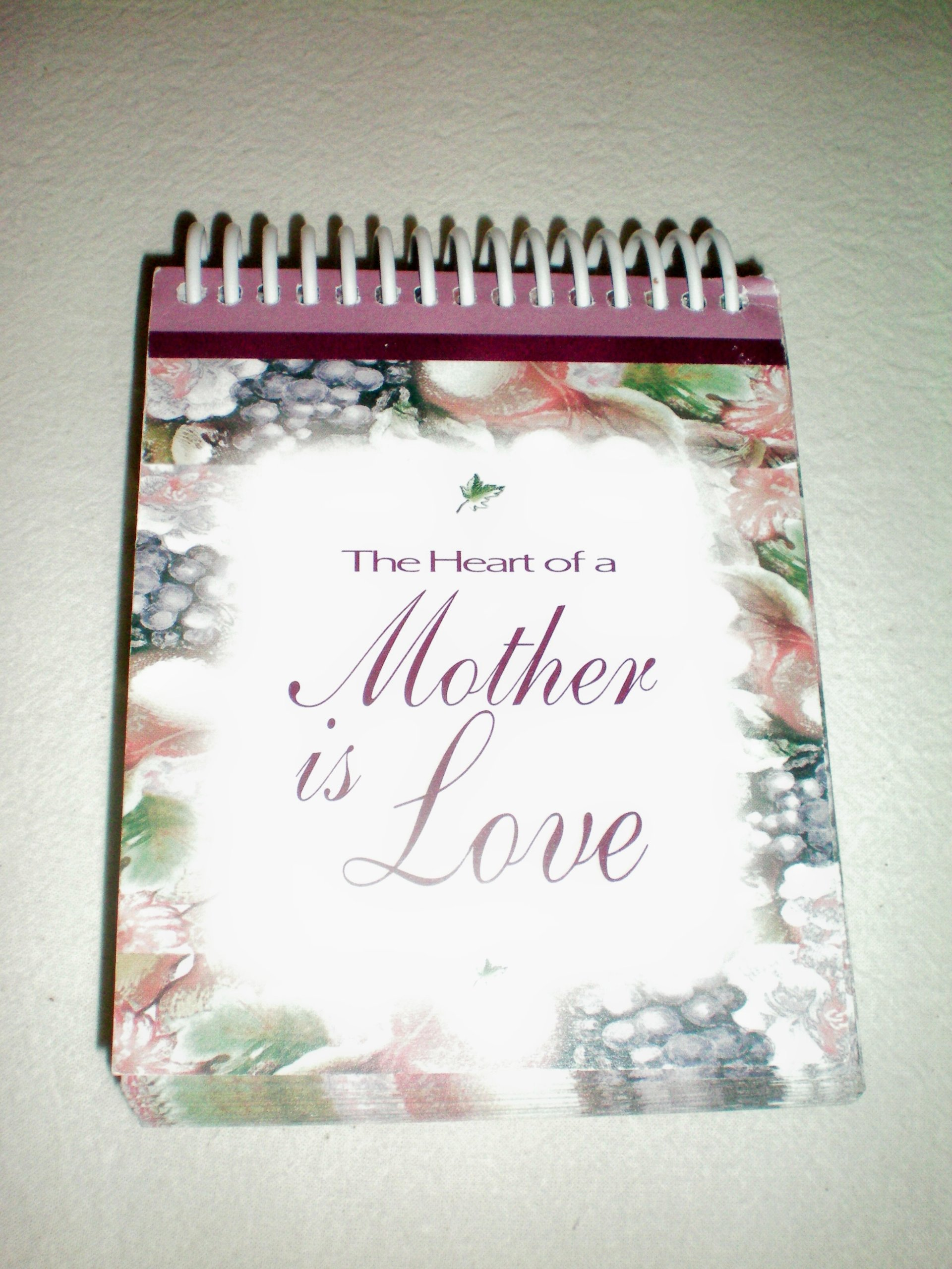 The Heart of a Mother is Love -- Saying for Every Day of the Year -- Presentation Page by Unknown