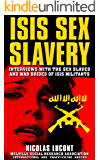 ISIS Sex Slavery: Interviews with The Sex Slaves and War Brides of Isis Militants