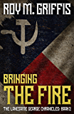 Bringing the Fire: The Lonesome George Chronicles Book 2