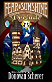 Fear & Sunshine: Prelude: Book One of the Darksmith Family Legacy