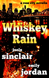 Whiskey Rain: A Rose City Novella (The Rose City Thriller Series Book 1)