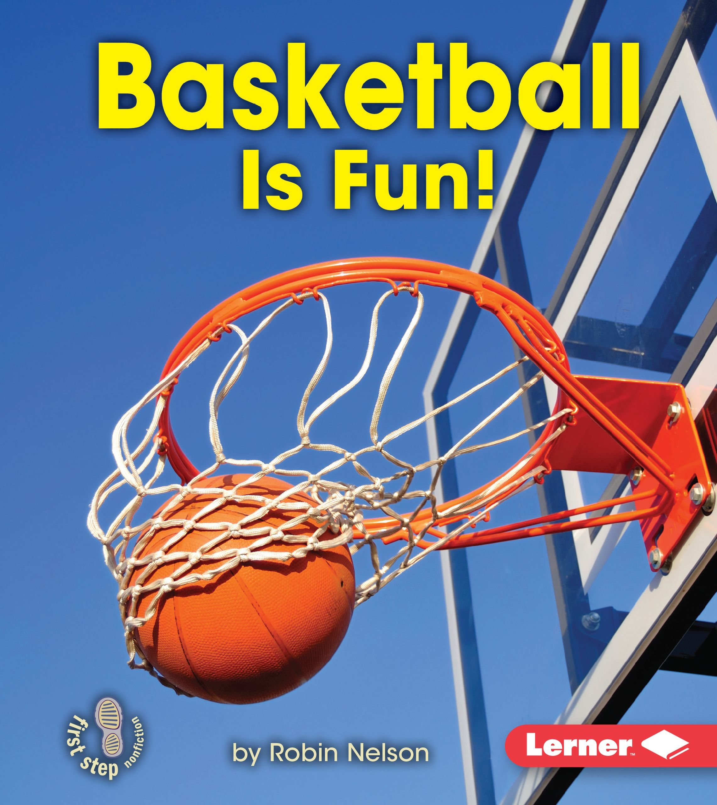 basketball-is-fun-first-step-nonfiction-sports-are-fun