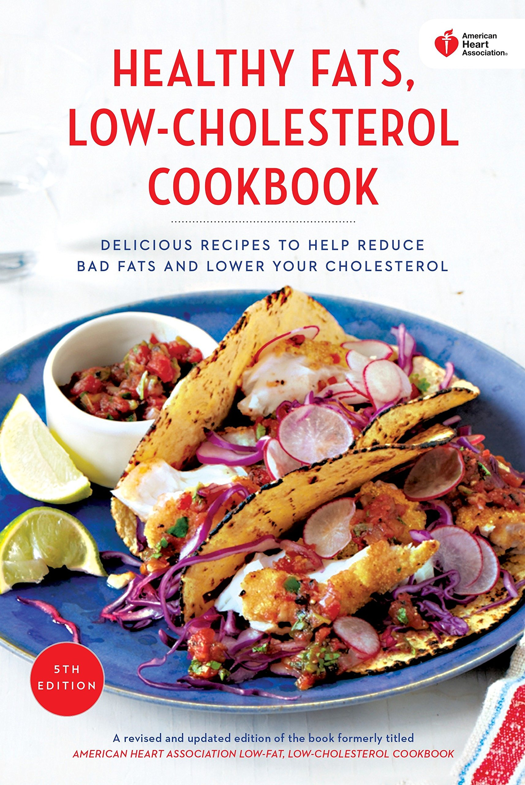 American heart association healthy fats low cholesterol cookbook american heart association healthy fats low cholesterol cookbook delicious recipes to help reduce bad fats and lower your cholesterol american heart forumfinder Choice Image