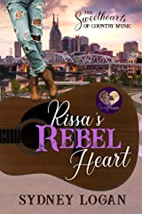 Rissa's Rebel Heart (The Sweethearts of Country Music Book 1) Kindle Edition