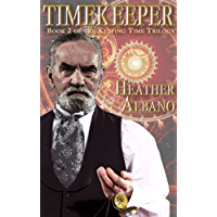 Timekeeper: A Steampunk Time-Travel Adventure (Keeping Time Book 2)