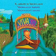 El ajolote de Xochimilco / Xochimilca axolotl / Xochimilcos ajolote (Bilingües) (Spanish Edition