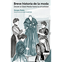 Breve historia de la moda: Desde la Edad Media hasta la actualidad (GGmoda)