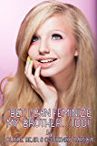"""""""Bet I Can Feminize My Brother... TOO!"""" (""""Bet I Can Feminize"""" Book 2) (English Edition)"""