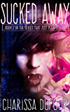 Sucked Away (The Series that Just Plain Sucks Book 2)