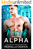 A Promise to the Alpha: A Nonshifter Omegaverse Story