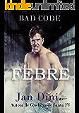 Febre (Bad Code Livro 1)