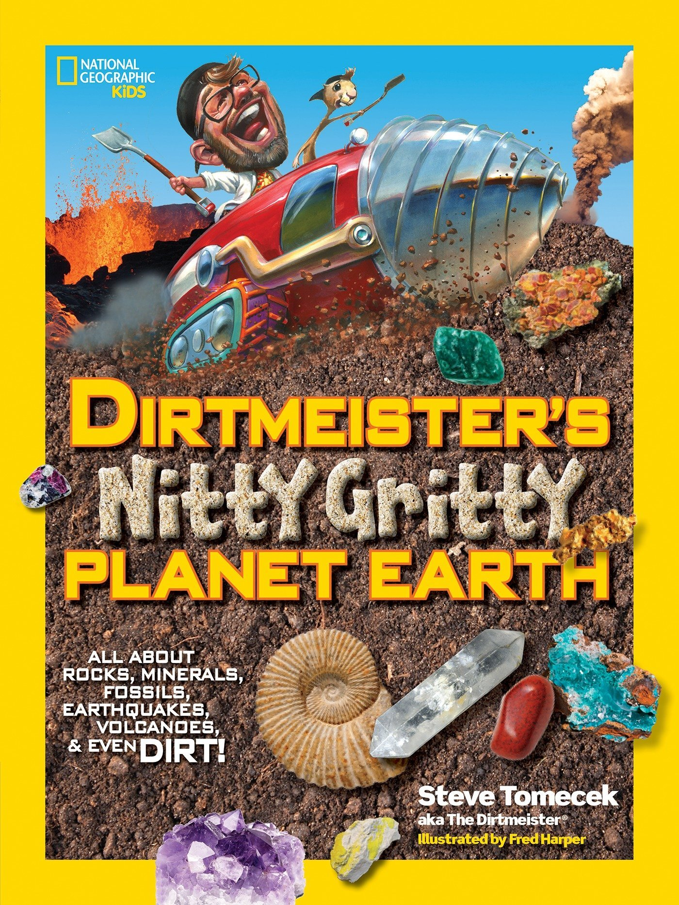 Dirtmeister's Nitty Gritty Planet Earth: All About Rocks, Minerals, Fossils, Earthquakes, Volcanoes, & Even Dirt! (National Geographic Kids) PDF