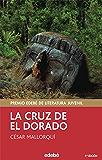 La cruz de El Dorado - Premio EDEBÉ de literatura juvenil (PERISCOPIO)