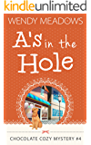 A's in the Hole (Chocolate Cozy Mystery Book 4)
