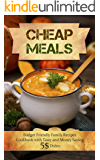 Cheap Meals: Budget Friendly Family Recipes Cookbook with Tasty and Money Saving $5 Dishes