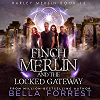 Finch Merlin and the Locked Gateway: Harley Merlin, Book 13